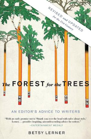 The Forest for the Trees by Betsy Lerner