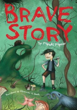 Brave Story by Miyuki Miyabe
