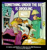 Calvin and Hobbes: Something Under the Bed Is Drooling by Bill Watterson