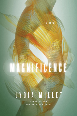 Magnificence by Lydia Millet