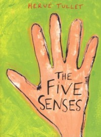 The Five Senses by Herve Tullet