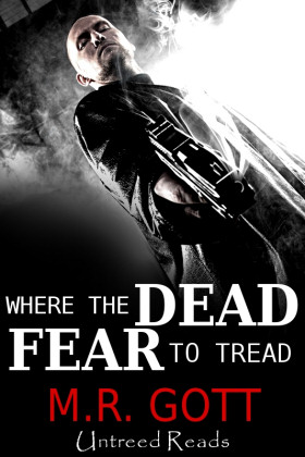 Where the Dead Fear to Tread by M.R. Gott