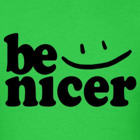be nicer